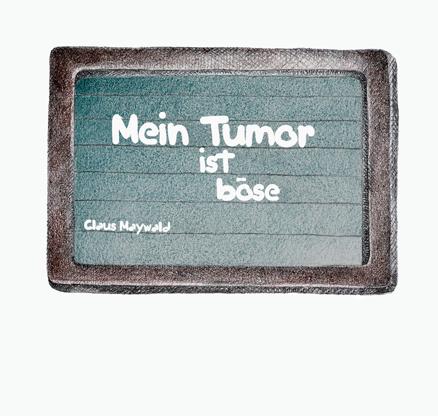Claus Maywald Mein Tumor ist böse Krebs bei Kindern