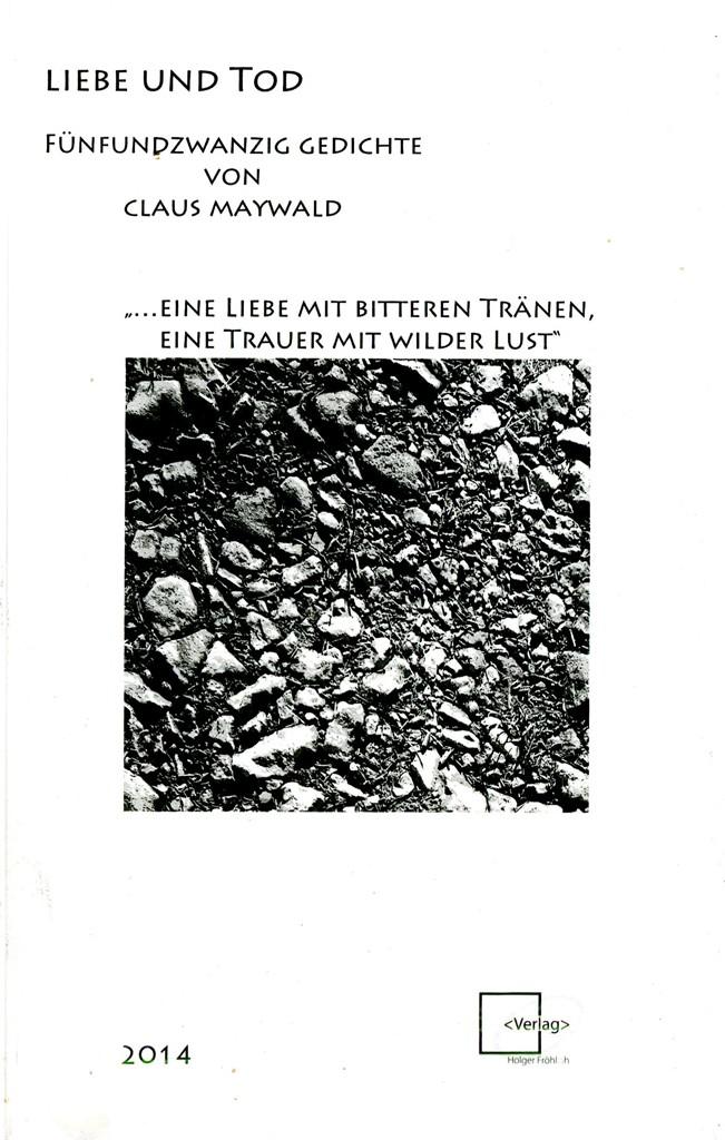 Claus Maywald Gedichte Liebe und Tod