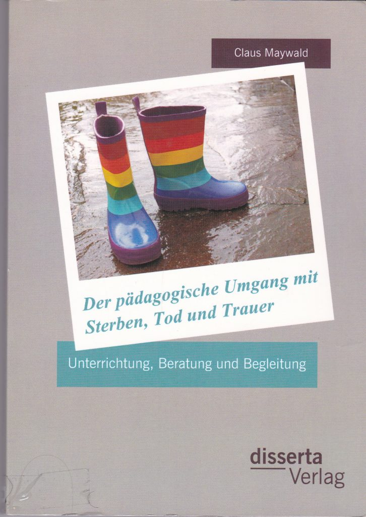 Claus Maywald Der pädagogische Umgang mit Sterben, Tod und Trauer